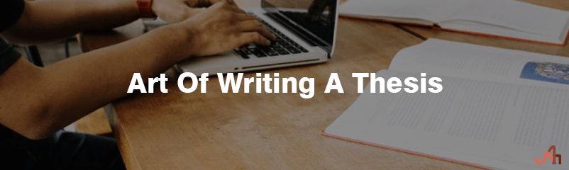 Art of Writing a Thesis