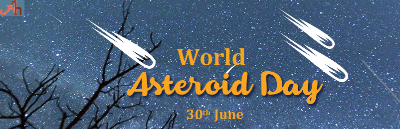 World Asteroid Day 30th June