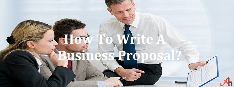 How To Write A Business Proposal?