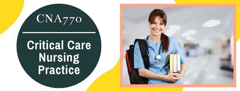 CNA770 - Critical Care Nursing Practice