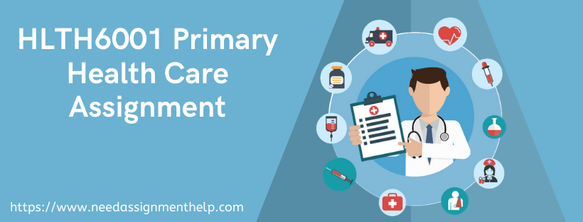 HLTH6001 Primary Health Care assignment