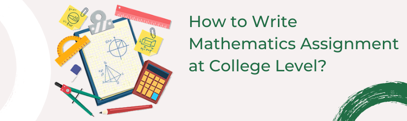 How to Write Mathematics Assignment at College Level