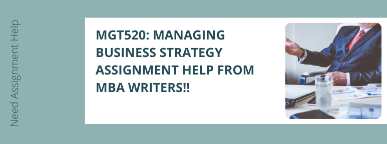 MGT520 Managing Business Strategy